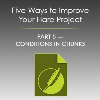 Five Ways to Improve Your Flare Project Part 5 - Conditions in Chunks