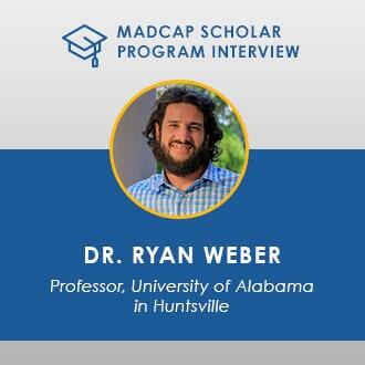 MadCap Scholar Program Interview - Dr. Ryan Weber