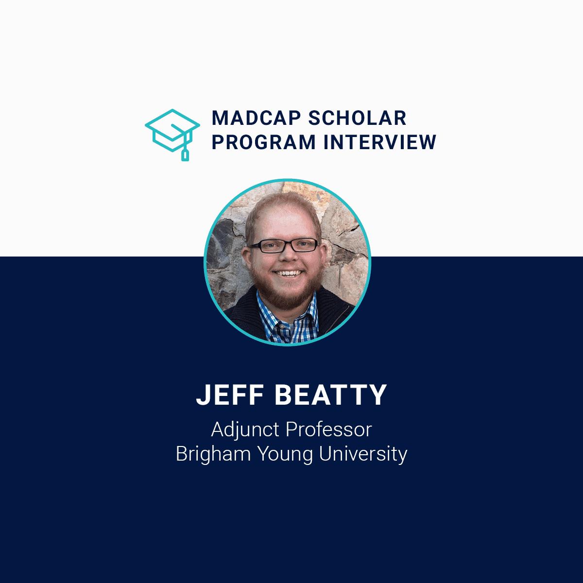MadCap Scholar Program Interview Jeff Beatty