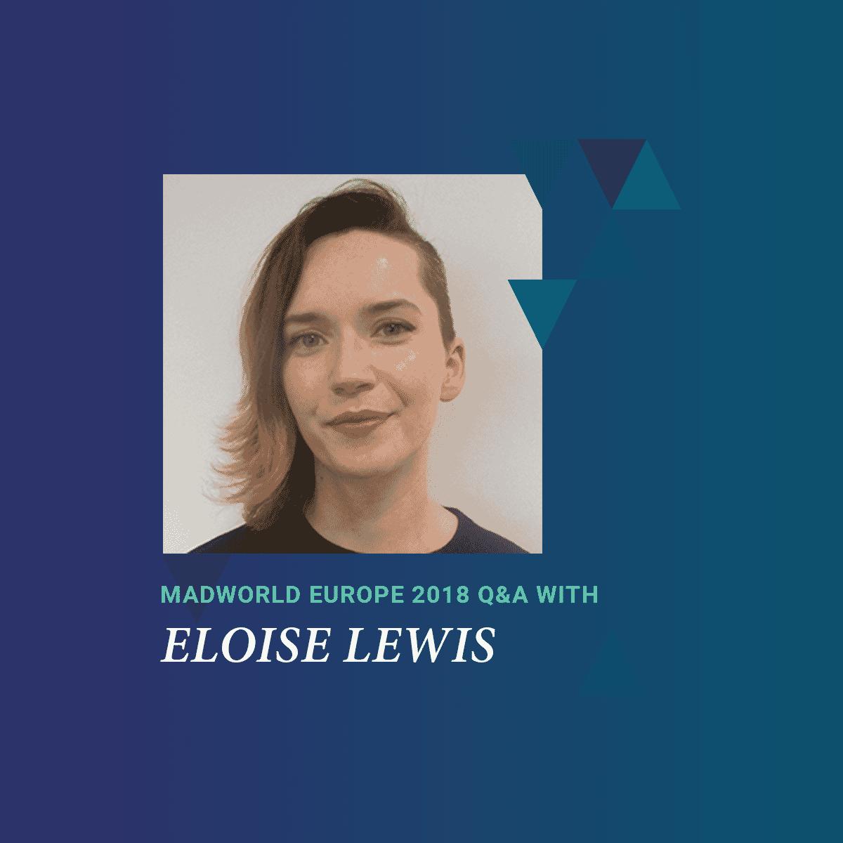 MadWorld 2018 Europe Speaker Eloise Lewis