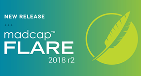 Announcing MadCap Flare 2018 r2: New Features, Enhancements and More, by Jennifer Morse