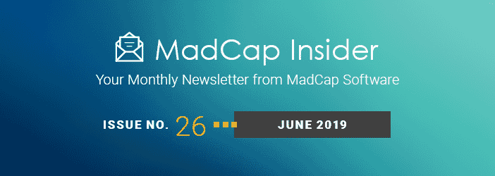MadCap Insider, Issue No. 26, June 2019