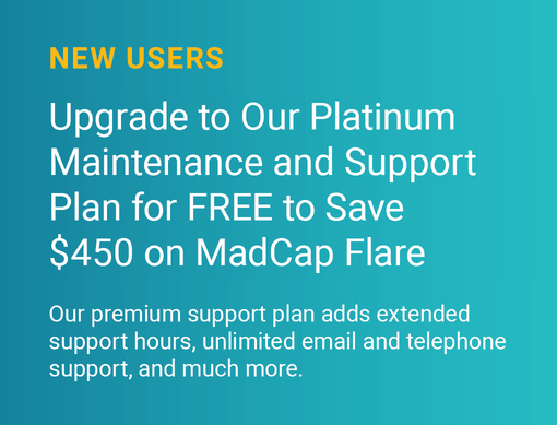 New Users Upgrade to Our Platinum Maintenance and Support Plan for Free and save $450 on Flare
