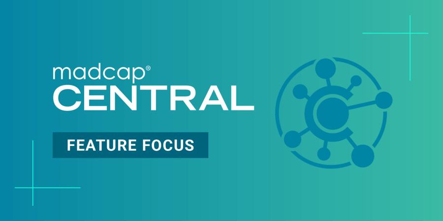 MadCap Central Feature Focus