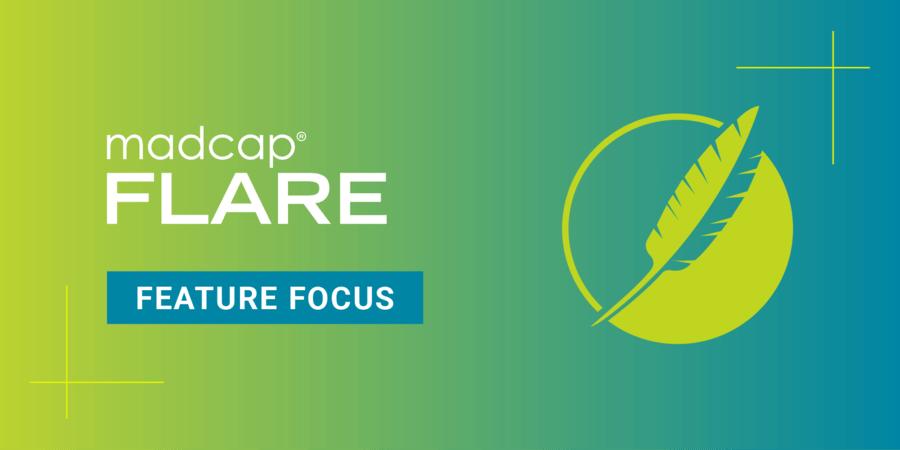 MadCap Flare Feature Focus
