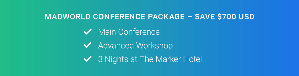 MADWORLD CONFERENCE PACKAGE – SAVE $750 USD