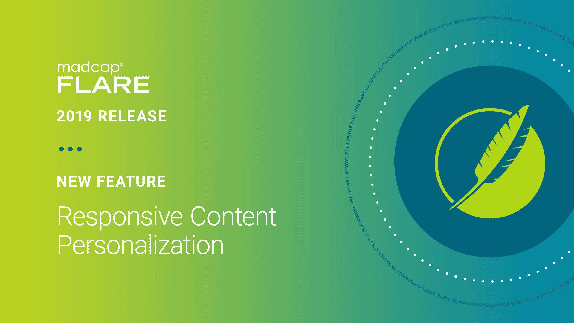 MadCap Flare 2019 r2- Responsive Content Personalization