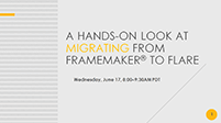 Webinar: A Hands-on Look at Migrating from FrameMaker<sup>®</sup> to Flare