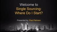 Single Sourcing: Where Do I Start?